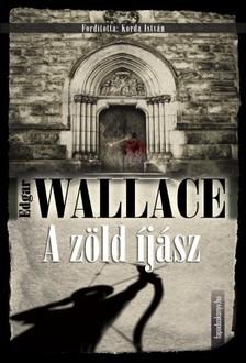 Edgar Wallace - A z�ld �j�sz [eK�nyv: epub, mobi]