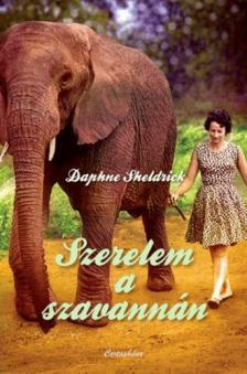 SHELDRICK, DAPHNE - Szerelem a szavannán