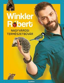 Winkler Róbert - Nagyvárosi természetbúvár gyerekeknek