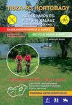 . - Tisza-tó, Hortobágy kerékpáros és vízitúra kalauz 2., aktualizált kiadás