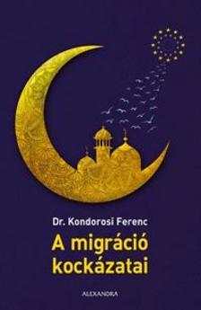 dr. Kondorosi Ferenc - A migr�ci� kock�zatai