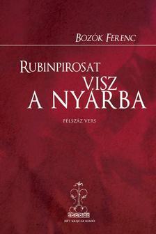 Bozók Ferenc - RUBINPIROSAT VISZ A NYÁRBA