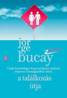 Bucay, Jorge - A tal�lkoz�s �tja