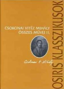 Csokonai Vitéz Mihály - Csokonai Vitéz Mihály összes művei I-II.