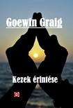 Graig Goewin - Kezek �rint�se [eK�nyv: epub,  mobi]