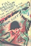 GOFF, STAN - Full Spectrum Disorder [antikv�r]
