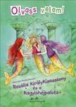 Alexandra Fischer-Hunold - Roz�lia kir�lykisasszony �s a kagyl�h�jpalota