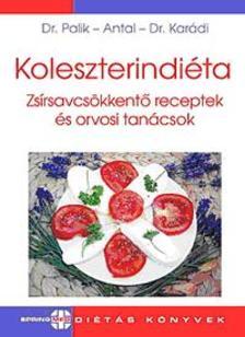 Palik - Antal - Karádi - Koleszterindiéta - Zsírsavcsökkentő receptek és orvosi tanácsok