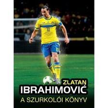 - Zlatan Ibrahimović A szurkolói könyv