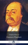 Gustave Flaubert - Delphi Complete Works of Gustave Flaubert (Illustrated) [eKönyv: epub,  mobi]