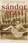SÁNDOR ERZSI - Anyavalya