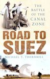THORNHILL, MICHAEL T, - Road to Suez [antikvár]