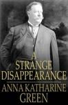 Green Anna Katharine - A Strange Disappearance [eKönyv: epub,  mobi]