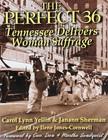 Janann Sherman Carol Lynn Yellin, - The Perfect 36: Tennessee Delivers Woman Suffrage [eKönyv: epub,  mobi]
