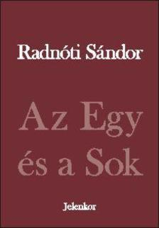 RADNÓTI SÁNDOR - AZ EGY ÉS A SOK