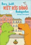 Berg Judit - K�t kis din� Budapesten