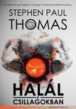 Stephen Paul Thomas - Hal�l a csillagokban [eK�nyv: epub,  mobi]