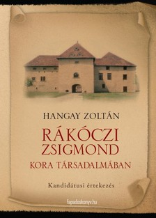 HANGAY ZOLT�N - R�k�czi Zsigmond kora t�rsadalm�ban [eK�nyv: epub, mobi]