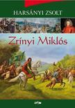 Harsányi Zsolt - Zrínyi Miklós
