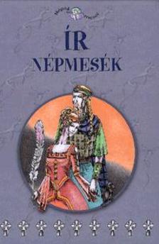. - ÍR NÉPMESÉK - NÉPEK MESÉI