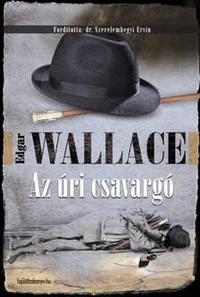 Edgar Wallace - Az �ri csavarg� [eK�nyv: epub, mobi]