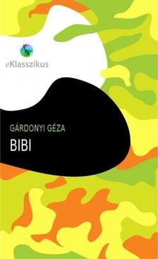 G�RDONYI G�ZA - Bibi [eK�nyv: epub, mobi]