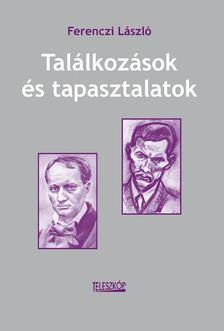 Ferenczi L�szl� - Tal�lkoz�sok �s tapasztalatok