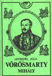 Levendel J�lia - V�r�smarty Mih�ly (1800-1855) [antikv�r]