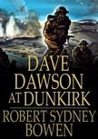 Bowen Robert Sydney - Dave Dawson at Dunkirk [eKönyv: epub,  mobi]
