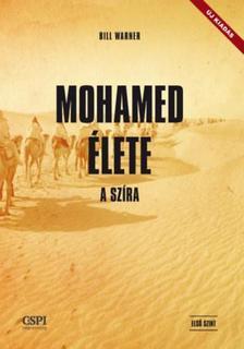 Bill Warner - Mohamed élete - A szíra