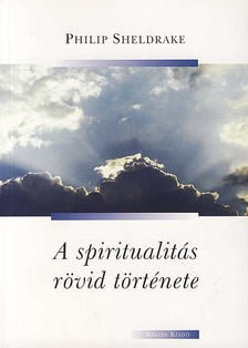 Sheldrake, Philip - A spiritualit�s r�vid t�rt�nete