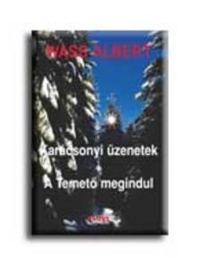 Wass Albert - KAR�CSONYI �ZENETEK - A TEMET� MEGINDUL - F�Z�TT