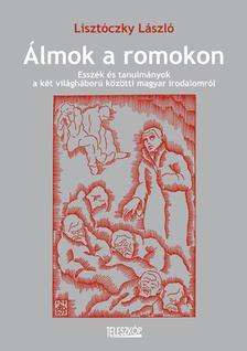 Lisztóczky László - Álmok a romokon