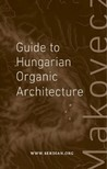 and Gy�rgy D�nes (Editors) Eszter D�nes - Guide to Hungarian Organic Architecture [eK�nyv: epub,  mobi]