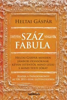 Heltai Gáspár - Száz fabula [eKönyv: epub, mobi]