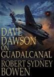 Bowen Robert Sydney - Dave Dawson on Guadalcanal [eK�nyv: epub,  mobi]