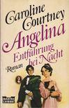 COURTNEY, CAROLINE - Angelina Entführung bei Nacht [antikvár]