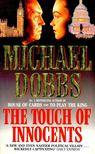 DOBBS, MICHAEL - The Touch of Innocents [antikvár]