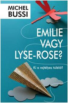 Michel Bussi - Emilie vagy Lyse-Rose?