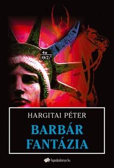Hargitai Péter - Barbár fantázia [eKönyv: epub, mobi]