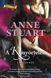 Anne Stuart - A k�ny�rtelen [eK�nyv: epub, mobi]