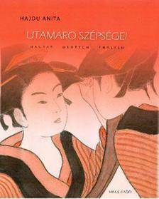 Hajdu Anita - Utamaro sz�ps�gei, Utamaros Sch�nheiten, Utamaro's beauties