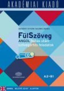 DEZS�NYI ISTV�N, SAL�NKI �GNES - F�lSz�veg Angol hall�s ut�n sz�veg�rt�s feladatok A2-B1 (cd mell�klettel)