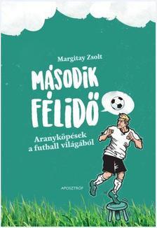 Margitay Zsolt - M�sodik f�lid� - Aranyk�p�sek a futball vil�g�b�l