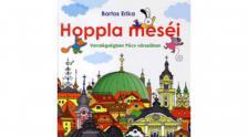 Bartos Erika - Hoppla meséi - Kirándulás Pécs városába