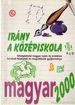 - Irány a középiskola - Magyar nyelv és irodalom 2000 [antikvár]