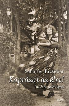 Sch�ffer Erzs�bet - K�pr�zat az �let!