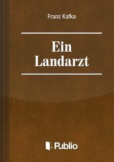 Franz Kafka - Ein Landarzt  [eK�nyv: pdf, epub, mobi]