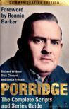 Webber, Richard, Clement, Dick, Frenais, Ian La - Porridge: The Complete Scripts and Series Guide [antikv�r]