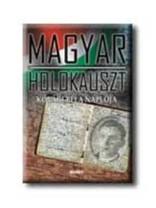 Kővári Béla - MAGYAR HOLOKAUSZT KŐVÁRI BÉLA NAPLÓJA -